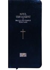 Noul Testament cu Psalmi, Proverbe şi Îndrumări , aurit pe margini, piele ecologică de culoare neagră.