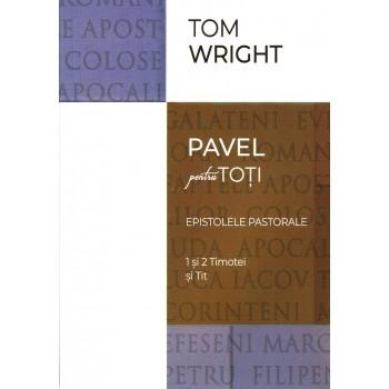 Comentariu biblic: 1, 2 Timotei si Tit - N.T. Wright