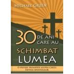 30 de ani care au schimbat lumea. O privire proaspătă asupra cărții Faptele Apostolilor - Michael Green