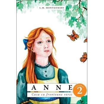 Anne. Casa cu frontoane verzi. Vol. 2 - L. M. Montgomery