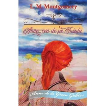 "Anne, cea de pe Insulă. Seria ""Anne de la Green Gables"". Vol. 3 - L. M. Montgomery"