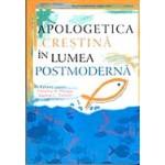 Apologetica crestina in lumea contemporana - Timothy R. Philips & Dennis L. Okholm