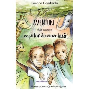 Aventuri din lumea copiilor de ciocolată - Simona Condrachi