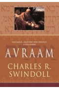 Avraam. Fascinanta calatorie prin credinta a unui nomad - Charles R. Swindoll