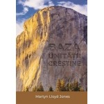 Baza unitatii crestine - Martyn Lloyd-Jones