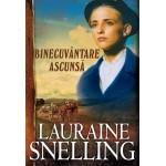 "Binecuvântare ascunsă. Seria ""Red River of the North"" – 6 - Lauraine Snelling"