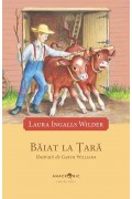 Căsuța din prerie. Vol. 2. Băiat la țară - Laura Ingalls Wilder