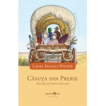 Căsuța din prerie. Vol. 3. Căsuța din prerie - Laura Ingalls Wilder