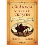Călătoria micului Creștin - Helen L. Taylor