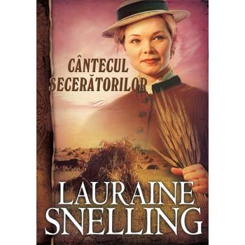 "Cântecul secerătorilor. Seria ""Red River of the North"" – 4 - Lauraine Snelling"