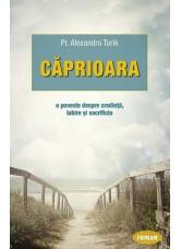 Căprioara. O poveste despre credință, iubire și sacrificiu - Pr. Alexandru Torik