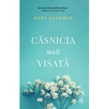 Casnicia mult visata - Gary Chapman