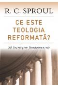Ce este teologia reformată? Să înțelegem fundamentele - R. C. Sproul