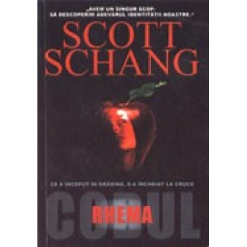 Codul Rhema. Ce a inceput in gradina, s-a incheiat la cruce - Scott Schang