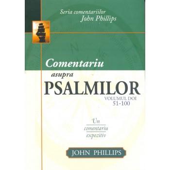 Comentariu asupra Psalmilor vol. 2 - Psalmii 51-100 - John Phillips