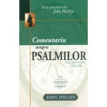 Comentariu asupra Psalmilor vol. 4 - Psalmii 119-150 - John Phillips