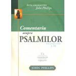 Comentariu asupra Psalmilor vol. 1 - Psalmii 1-50 - John Phillips