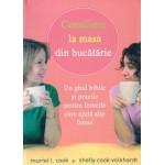 Consiliere la masa din bucatarie. Un ghid practic si biblic pentru femeile care ajuta alte femei - Muriel L.Cook & Shelly Cook Volkhardt
