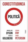 Corectitudinea politică - Jordan Peterson, Stephen Fry; Michael Eric Dyson, Michelle Goldberg