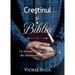 Creștinul și Biblia. Ce semnificație are Cuvântul lui Dumnezeu pentru tine? - Viorel Iuga