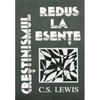 Crestinismul redus la esente - C. S. Lewis