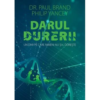 Darul durerii - Philip Yancey & Dr. Paul Brand