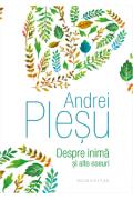 Despre inima si alte eseuri - Andrei Plesu