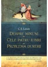 Despre minuni. Cele patru iubiri. Problema durerii  - C. S. Lewis