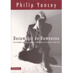 Dezamagit de Dumnezeu - Philip Yancey