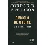 Dincolo de ordine. Alte 12 reguli de viață - Jordan B. Peterson