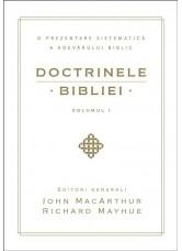 Doctrinele Bibliei. O prezentare sistematica a adevarului biblic. Vol. 1 - John MacArthur, Richard Mayhue