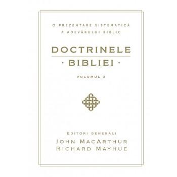 Doctrinele Bibliei. O prezentare sistematica a adevarului biblic. Vol. 2 - John MacArthur, Richard Mayhue