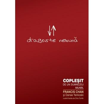 Dragoste nebuna - Francis Chan