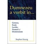 Dumnezeu a vorbit în… Geneza, Exod, Levitic, Numeri și Deuteronom - Stephen Kaung