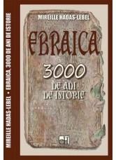 Ebraica. 3000 de ani de istorie - Mireille Hadas-Lebel