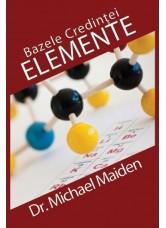 Elemente. Bazele credinței - Michael Maiden