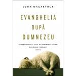 Evanghelia dupa Dumnezeu. O redescoperire a celui mai remarcabil capitol din Vechiul Testament: Isaia 53 - John MacArthur