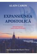 Expansiunea apostolică. Războiul Împărăției pentru câștigarea teritoriilor - Alain Caron