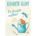 Fii linistit, suflete! - Elisabeth Elliot