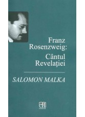 Franz Rosenzweig: Cântul Revelației - Salomon Malka