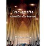 Frecventarea serviciilor din biserica - Viorel Iuga