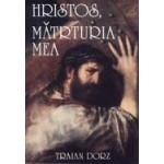 Hristos, marturia mea - Traian Dorz