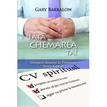 Iata chemarea ta! - Gary Barkalow