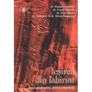 "Iesirea din labirint. Manual aplicativ pentru ""Labirintul codependentei"" - Robert Hemfelt, Frank Minirth, Paul Meier"