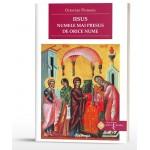 Iisus, numele mai presus de orice nume. Despre revelarea și rostirea Numelui Mântuitorului în creștinismul primar - Octavian Florescu