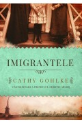 Imigrantele - Cathy Gohlke