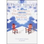In cautarea Dumnezeului nevazut - Philip Yancey