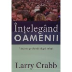 Intelegand oamenii - Larry Crabb