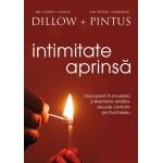 Intimitate aprinsa. Descopera frumusetea si libertatea relatiilor sexuale centrate pe Dumnezeu - Joseph si Linda Dillow, Peter si Lorraine Pintus
