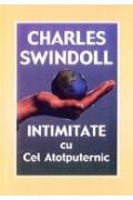 Intimitate cu Cel Atotputernic - Charles Swindoll
